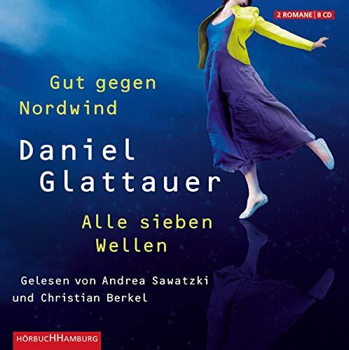 Gut gegen Nordwind / Alle sieben Wellen: Daniel Glattauer
