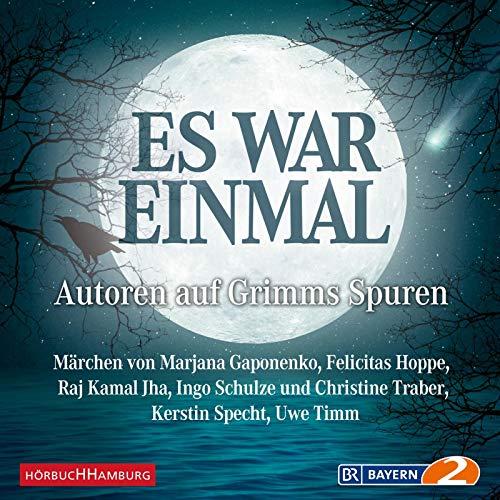 """Es war einmal"""" - Autoren auf Grimms: Timm, Uwe, Gaponenko,"""