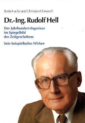 9783899041637: Dr.-Ing. Rudolf Hell: Der Jahrhundert-Ingenieur
