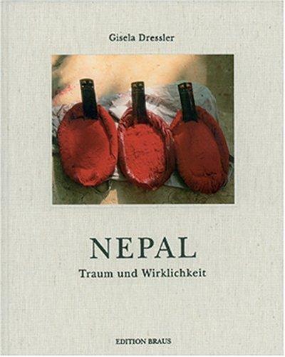 Gisela Dressler - Nepal. Traum und Wirklichkeit