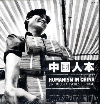 Humanism in China. Ein fotografisches Portrait. Bildband und Textband.: Museum für Moderne Kunst, ...