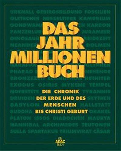 Ein ADAC-Buch Das Jahr-Millionen-Buch Die Chronik der Erde und des Menschen bis christi Geburt von ...