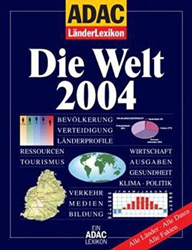 9783899051681: ADAC LänderLexikon - Die Welt 2004