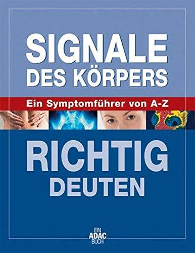 Signale des Körpers richtig deuten. Ein Symptomfüher: K A