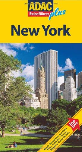New York : [Hotels, Restaurants, Jazz-Clubs, Parks, Architektur, Museen, Shopping, Oasen der Ruhe ; Top-Tipps]. von / ADAC-Reiseführer plus; Ein ADAC-Buch - Metzger, Christine