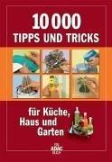 9783899053685: 10 000 Tipps und Tricks f�r K�che, Haus und Garten