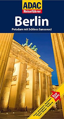 9783899054286: ADAC Reiseführer Berlin: Potsdam mit Schloß Sanssouci. Hotels, Restaurants, Nachtleben, Aussichtsplätze, Theater, Kunst, Museen, Shopping