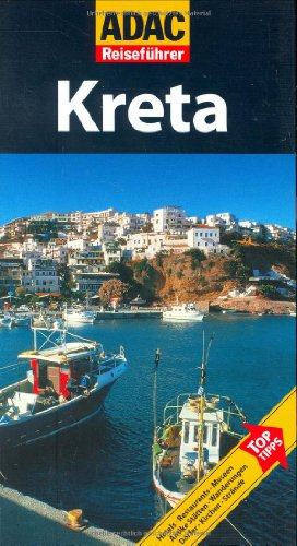 9783899054675: ADAC Reiseführer Kreta: Hotels. Restaurants. Museen. Antike Stätten. Wanderungen. Dörfer. Kirchen. Strände. Top Tipps