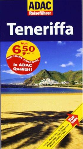 9783899055122: ADAC Reiseführer Teneriffa: Hotels, Restaurants, Cafés, Strände, Wanderungen, Aussichtspunkte, Museen, Städte, Dörfer, Parks