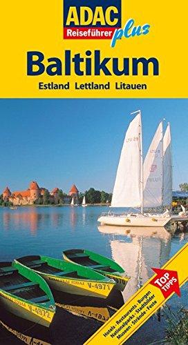 9783899055337: ADAC Reisef�hrer plus Baltikum: Estland, Lettland, Littauen. TopTipps: Hotels, Restaurants, Stadtbilder, Museen, Naturparks, Feste, Aussichtspunkte, Kirchen