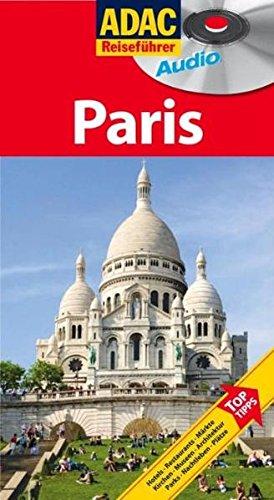 9783899056587: Paris [Medienkombination] Hotels, Restaurants, Nachtleben, Aussichtsplaetze, Maerkte, Parks, Museen, Architektur; Top-Tipps. ADAC-Reisefuehrer audio
