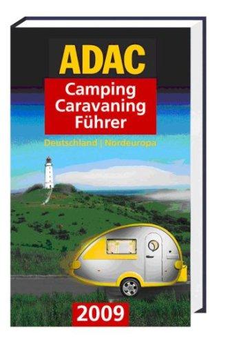 ADAC Camping Caravaning Führer 2009/2. Deutschland, Nordeuropa: