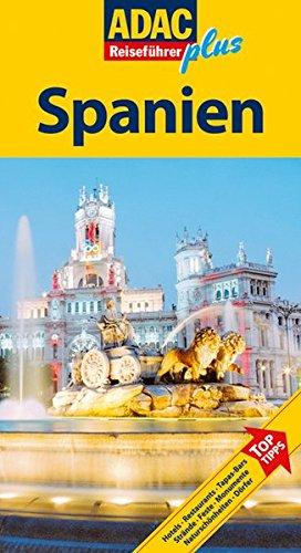 9783899057157: ADAC Reiseführer plus Spanien: Hotels, Restaurants, Tapas-Bars, Strände, Feste, Monumente, Naturschönheiten, Dörfer