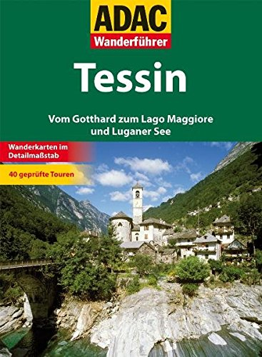 9783899058031: ADAC Wanderführer Tessin: Vom Gotthard zum Lago Maggiore und Luganer See
