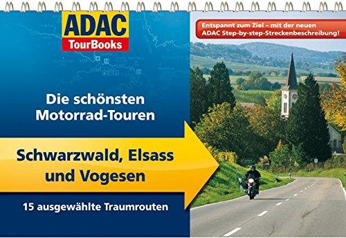 9783899058161: ADAC TourBooks Schwarzwald, Elsass und Vogesen: Die schönsten Motorrad-Touren / 15 ausgewählte Traumrouten