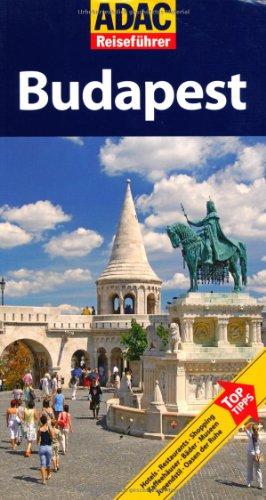 9783899058499: ADAC Reiseführer Budapest: TopTipps: Hotels, Restaurants, Shopping, Kaffeehäuser, Oasen der Ruhe, Aussichtspunkte, Museen