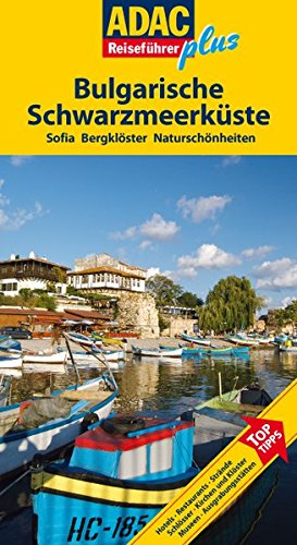 ADAC Reiseführer plus Bulgarische Schwarzmeerküste: Sofia. Bergklöster. Naturschönheiten