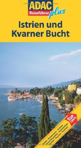 9783899058895: ADAC Reiseführer plus Istrien und Kvarner Bucht: Mit extra Karte zum Herausnehmen