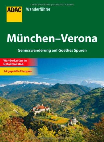 9783899059359: ADAC Wanderführer München - Verona: Genusswanderung auf Goethes Spuren