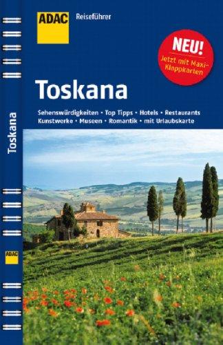 9783899059755: ADAC Reiseführer Toskana: Florenz - Siena - Pisa. Kulturstätten - Gärten - Kathedralen - Museen - Schlösser - Landschaften - Hotels - Restaurants
