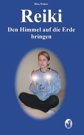 9783899061437: Reiki - Den Himmel auf die Erde bringen (German Edition)