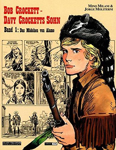 9783899080889: Bob Crockett, Bd.1, Das Mädchen von Alamo