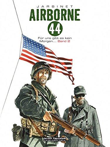 Airborne 44 Band 02. Für uns gibt es kein morgen. (Hardback) - Philippe Jarbinet