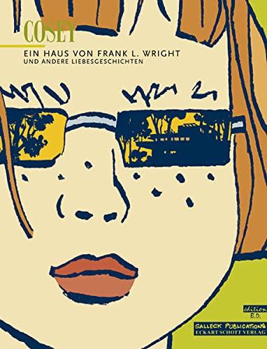Ein Haus von Frank L. Wright und andere Liebesgeschichten.: Cosey.