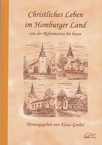 Christliches Leben im Homburger Land von der Reformation bis heute: GOEBEL Klaus (Hg.)