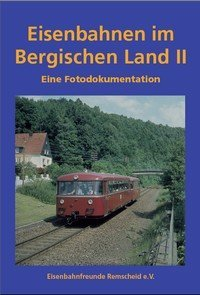 9783899090901: Eisenbahnen in Bergischen Land: Eine Fotodokumentation. Band 2