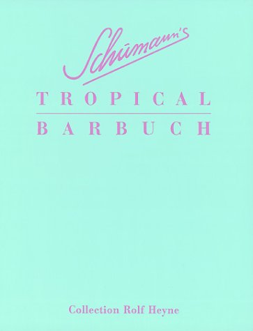 Schumanns Tropical Barbuch (3899100026) by [???]