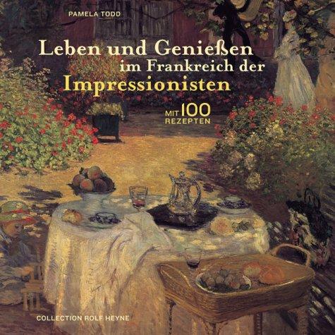 9783899101584: Leben und Genießen im Frankreich der Impressionisten