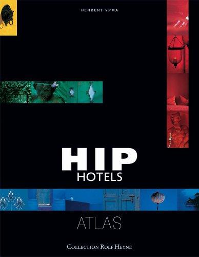 9783899102765: Hip Hotels Atlas