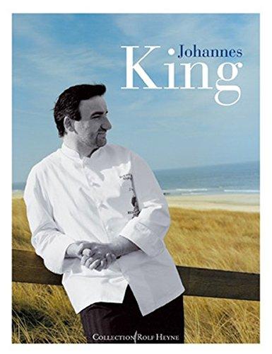 Johannes King [vom Meisterkoch signiertes Exemplar].: King, Johannes] / Swoboda, Ingo (Text) / ...