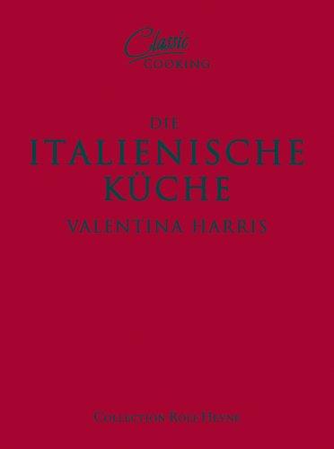 Classic Cooking: Italienische Küche (3899103432) by Valentina Harris