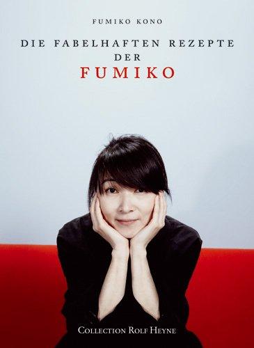 Die fabelhaften Rezepte der Fumiko Fumiko Kono