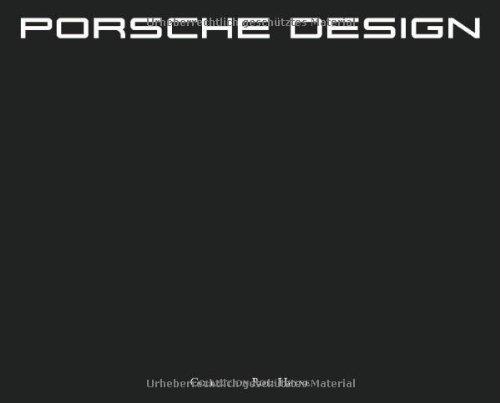 9783899105186: Porsche Design: 40 Jahre Porsche Design: Since 1972. Das erste und einzige offizielle Buch zu Porsche Design