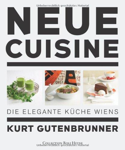 9783899105469: Neue Cuisine: Die elegante Küche Wiens - AbeBooks ...
