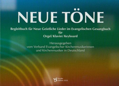 9783899120554: Neue Töne: Begleitbuch für Neue Geistliche Lieder im Evangelischen Gesangbuch für Orgel /Klavier /Keyboard