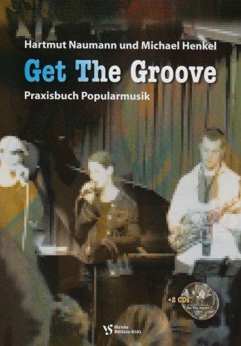 Get the Groove. Mit 2 CDs: Hartmut Naumann