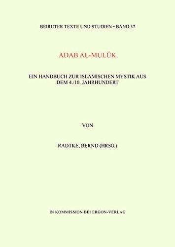 9783899130355: Adab Al-muluk: Ein Handbuch Zur Islamischen Mystik Aus Dem 4./10. Jahrhundert (Beiruter Texte Und Studien) (German Edition)