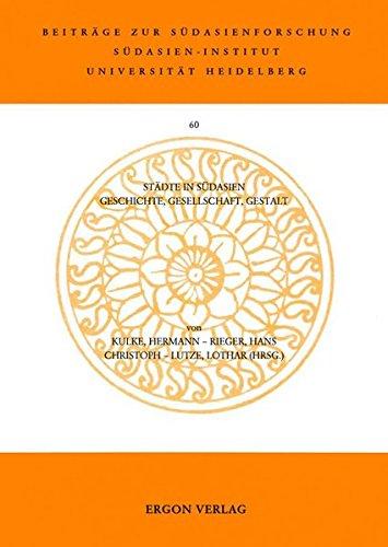 9783899130904: Stadte in Sudasien: Geschichte, Gesellschaft, Gestalt (Beitrage Zur Sudasienforschung) (German Edition)