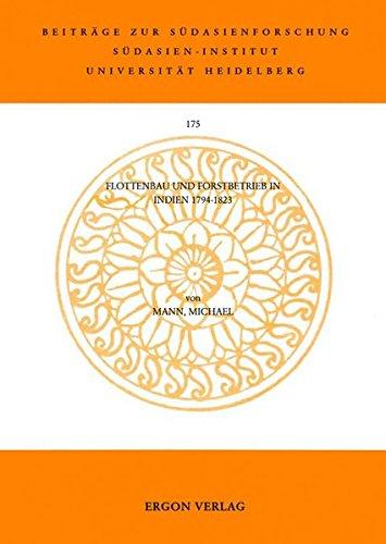 9783899131994: Flottenbau Und Forstbetrieb in Indien 1794-1823 (Beitrage Zur Sudasienforschung)