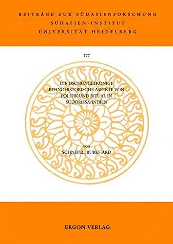 9783899132014: Die Dschungelkönige: Ethnohistorische Aspekte von Politik und Ritual in Südorissa - Indien (Livre en allemand)