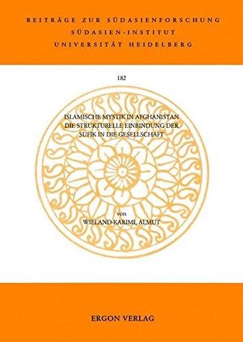 9783899132069: Islamische Mystik in Afghanistan: Die Strukturelle Einbindung Der Sufik in Die Gesellschaft (Beitrage zur Sudasienforschung)