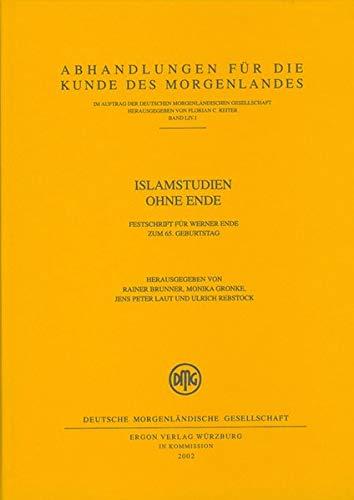 9783899132601: Islamstudien Ohne Ende (Abhandlungen fur die Kunde des Morgenlandes LIV 1)