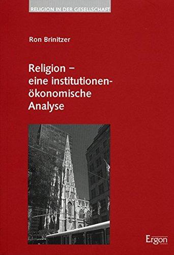 Religion - eine institutionenökonomische Analyse: Ron Brinitzer