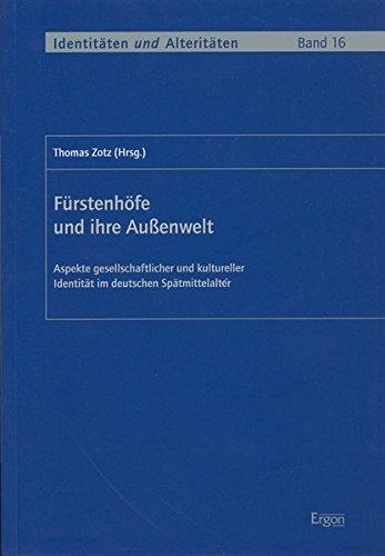 Fürstenhöfe und ihre Aussenwelt: Thomas Zotz