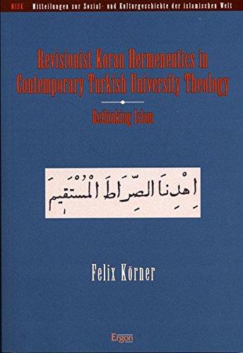 9783899133738: Revisionist Koran Hermeneutics in Contemporary Turkish University Theology: Rethinking Islam (Mitteilungen Zur Sozial- Und Kulturgeschichte Der Islamischen Welt)