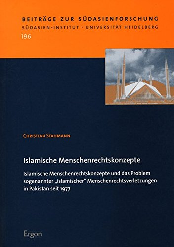 9783899134186: Islamische Menschenrechtskonzepte: und das Problem sogenannter islamischer Menschenrechtsverletzungen in Pakistan seit 1977